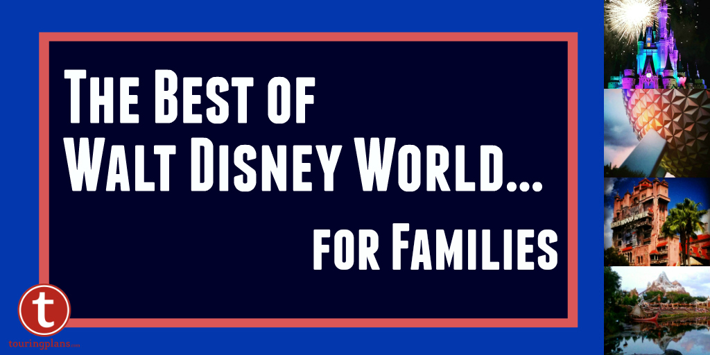 The Best of Walt Disney World for Families