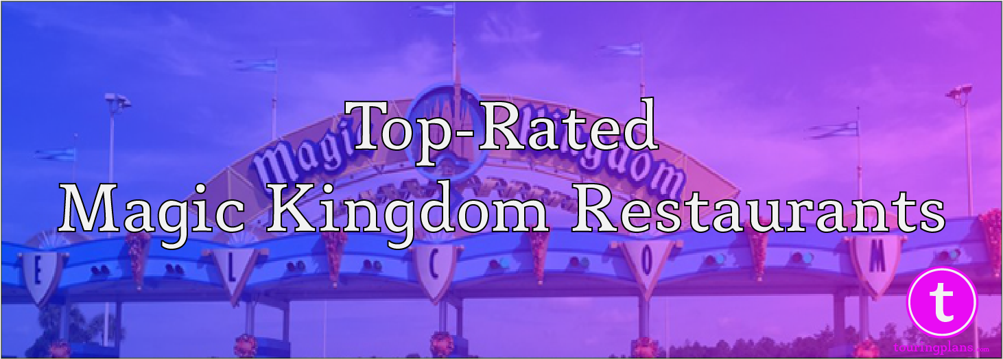 Top Rated Magic Kingdom Restaurants