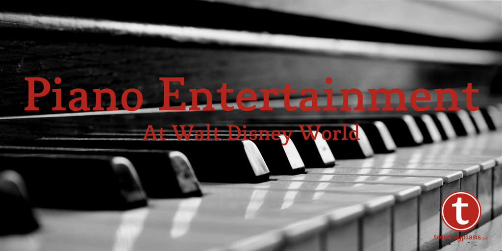 Piano Entertainment at Walt Disney World