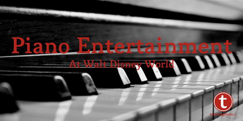 Piano Entertainment at Walt Disney World