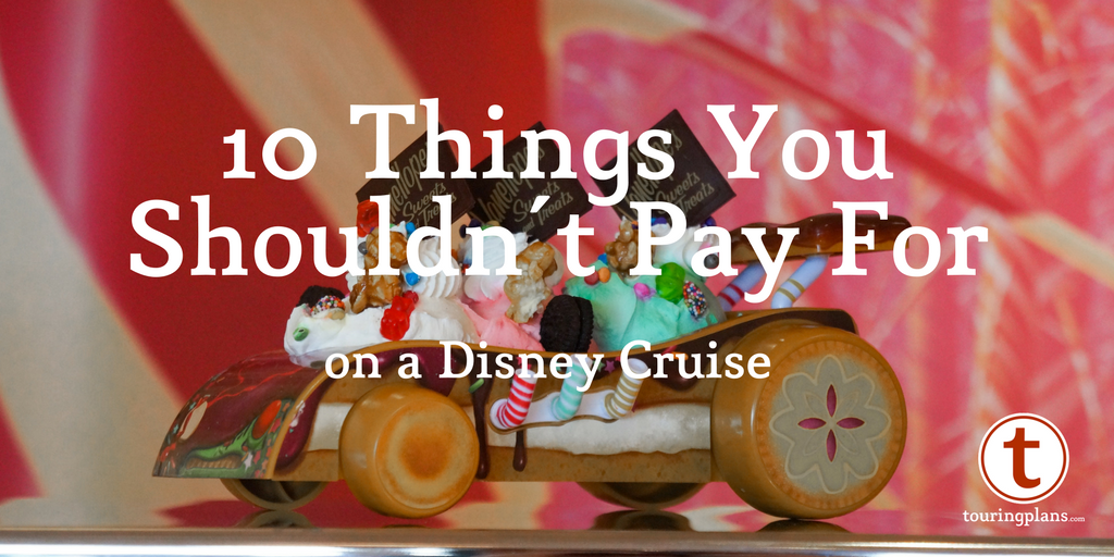 10 things you shouldn't pay for on a Disney Cruise