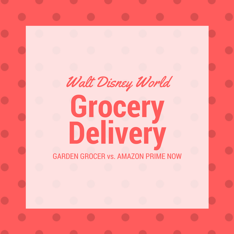 Groceries at Disney World - Garden Grocer vs  Amazon Prime