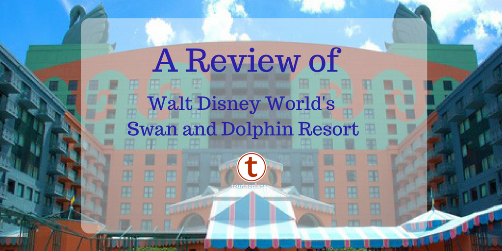 A Review of the Walt Disney World Swan and Dolphin Resort