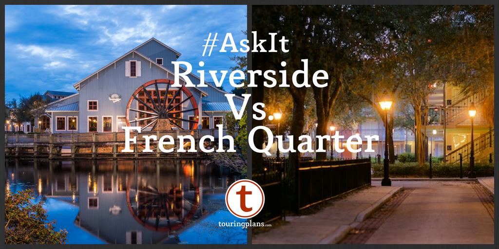 Ask It Port Orleans Riverside Vs French Quarter Touringplans Com Blog