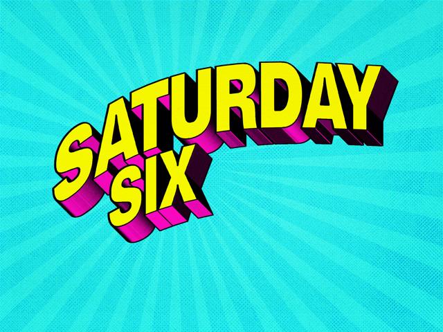 saturday six