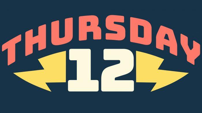 Thursday 12 Twelve