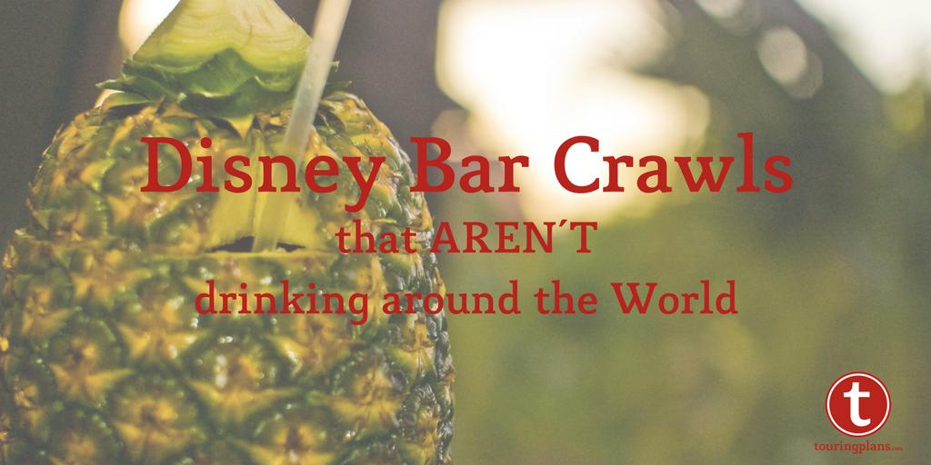 Disney Bar Crawls that aren'r drinking around the world