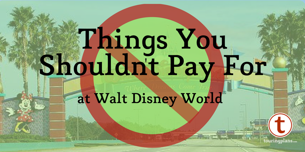 things you shouldn't pay for at Walt Disney World