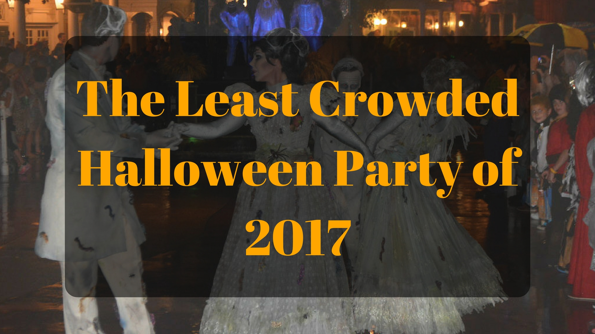 find the least crowded halloween party in 2017 - touringplans blog