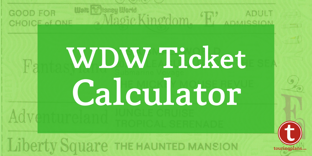 Walt Disney World Ticket Calculator
