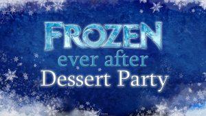 Frozen Ever After Sparkling Dessert Party