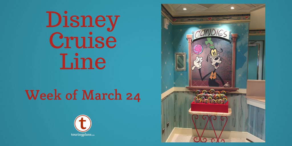 Disney Cruise Line Preview Week Of March 24 2018